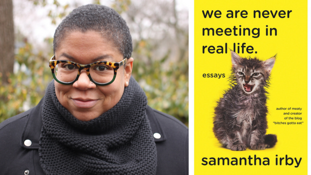 "Book blends extremes in Samantha Irby's ""We Are Never Meeting in Real Life."""