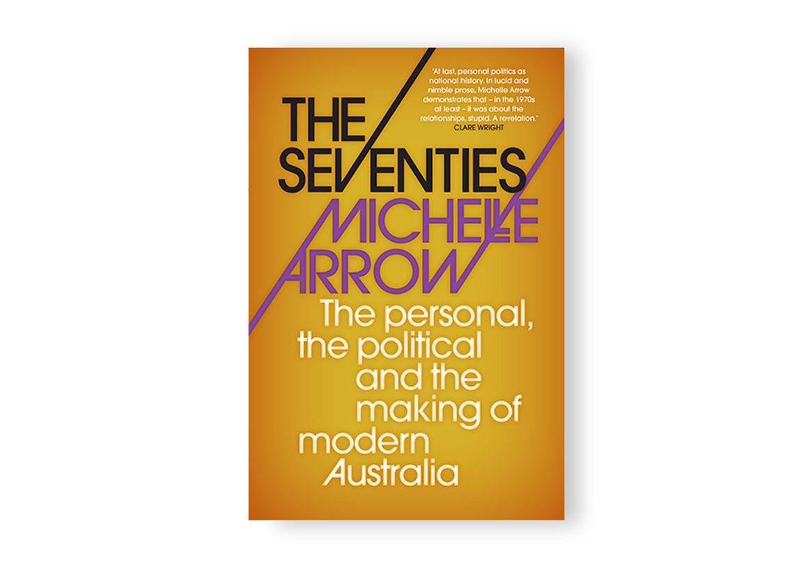 Michelle Arrow's 'The Seventies' is a living slice of our history