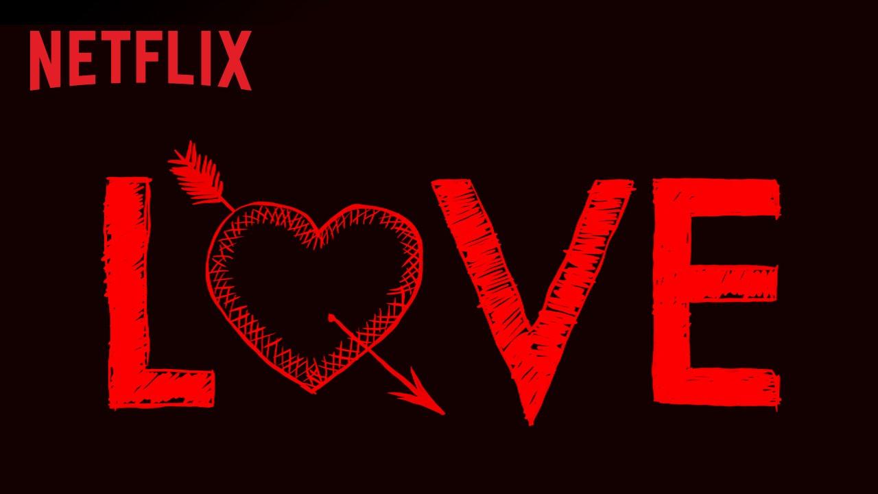 Netflix series review: Love