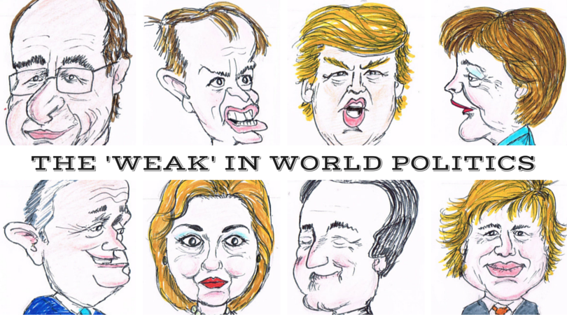 The 'weak' in World Politics 10th April 2016